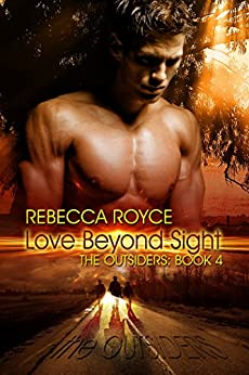 Love Beyond Sight (The Outsiders Book 4) by [Royce, Rebecca]