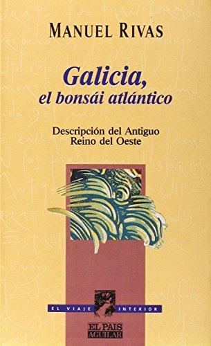Galicia El Bonsai Atlantico  El Viaje Interior   Spanish Edition