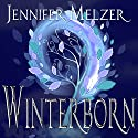 Winterborn: Into the Green Audiobook by Jennifer Melzer Narrated by Sarah Pavelec