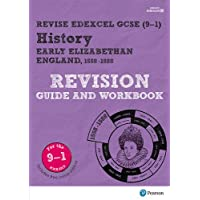 Revise Edexcel GCSE (9-1) History Early Elizabethan England Revision Guide and Workbook: (with free online edition) (Revise Edexcel GCSE History 16)