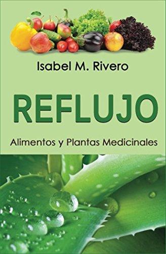REFLUJO. Alimentos y Plantas Medicinales. (Spanish Edition) [Isabel M. Rivero] (Tapa Blanda)