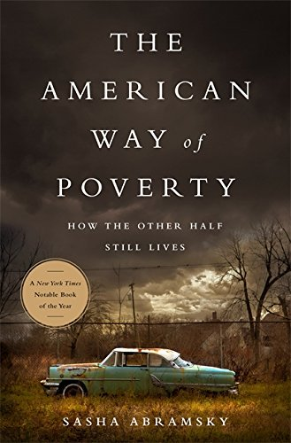 the-american-way-of-poverty-how-the-other-half-still-lives