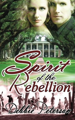 Book: Spirit of the Rebellion by Debbie Peterson