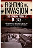 Fighting the Invasion: The German Army at D-Day by Gunter Blumentritt (2016-05-30)