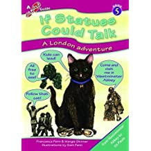 If Statues Could Talk... a London Adventure (Step Outside Guides) by Francesca R. Fenn (13-May-2013) Paperback