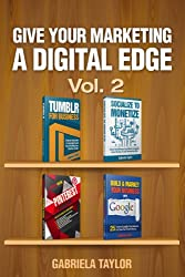 Give Your Marketing a Digital Edge - Vol. 2 (4-Book Bundle Special Edition)