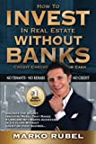 img - for How To Invest In Real Estate Without Banks: No Credit Checks - No Tenants book / textbook / text book