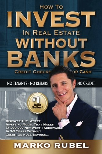 How To Invest In Real Estate Without Banks: No Credit Checks - No Tenants (Best Real Estate Markets To Invest In 2015)