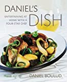 Daniel's Dish: Entertaining at Home With a Four-Star Chef