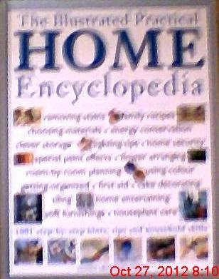 The Illustrated Practical Home Encyclopedia: 1001 Step-by-Step Hints, Tips and Household Skills by Anness