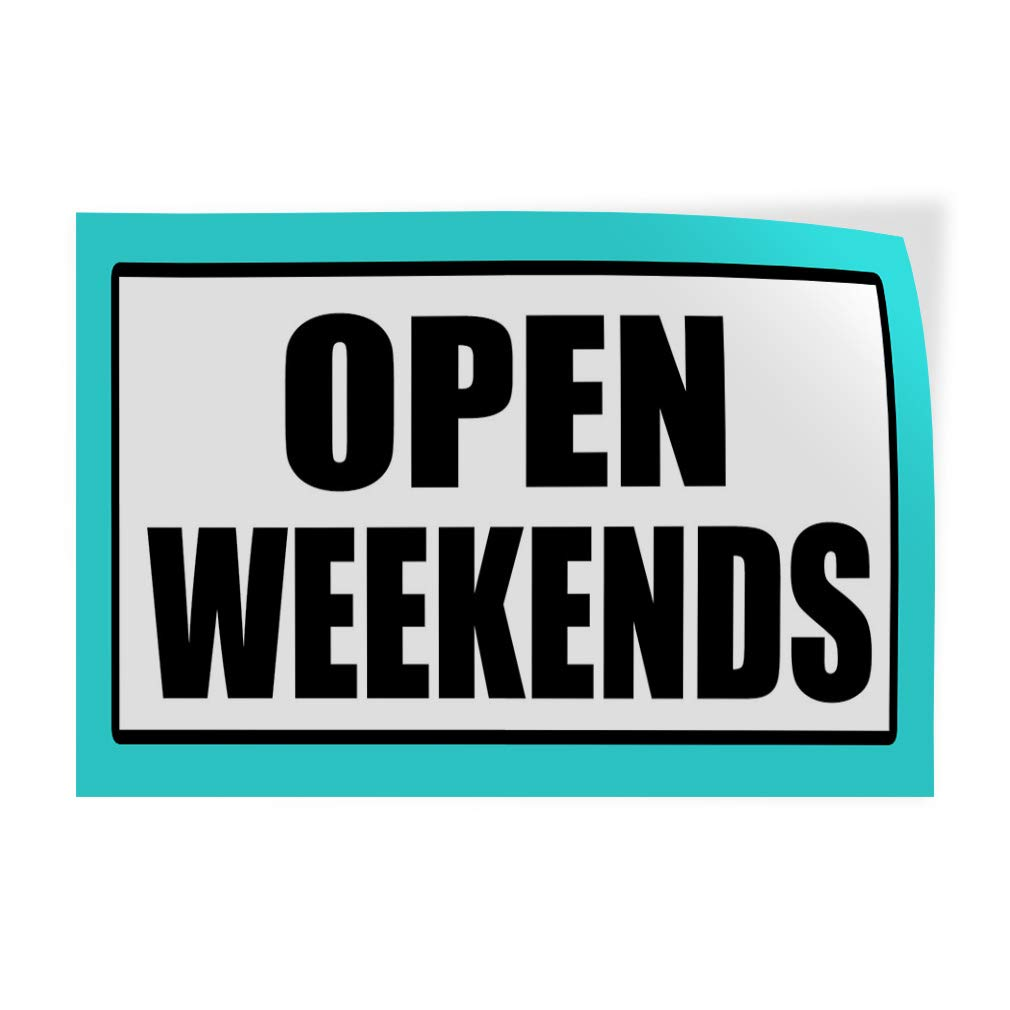 52inx34in Decal Sticker Multiple Sizes Open Weekends White and Blue Business Every Weekends are Open Outdoor Store Sign White Set of 2