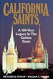 California Saints, Richard O. Cowan, William E. Homer, 1570082006