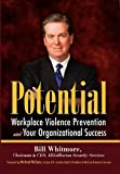 Potential: Workplace Violence Prevention and Your Organizational Success