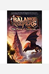 By Lindsay Cummings Balance Keepers #1: The Fires of Calderon [Hardcover] Hardcover
