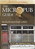 img - for The Micropub Guide: Enjoying the Pint-Sized Pub Revolution book / textbook / text book