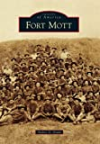 Fort Mott, Andres G. Grant, 0738597864