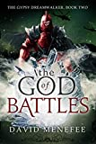 The God of Battles: The Gypsy Dreamwalker. Book Two