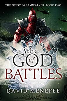 The God of Battles: The Gypsy Dreamwalker. Book Two by [Menefee, David]