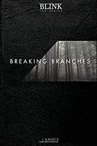Blink: The Series - Breaking Branches (Volume 1)