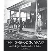 The Depression Years: As Photographed by Arthur Rothstein. 120 Photos