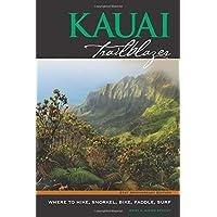 Kauai Trailblazer Where to Hike, Snorkel, Bike, Paddle, Surf