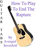 How To Play To End The Rapture By Avenged Sevenfold - Guitar Tabs