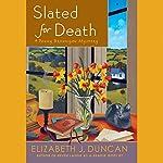 Slated for Death: A Penny Brannigan Mystery   Elizabeth J. Duncan