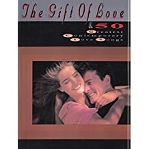 The Gift of Love & 50 Greatest Contemporary Love Songs