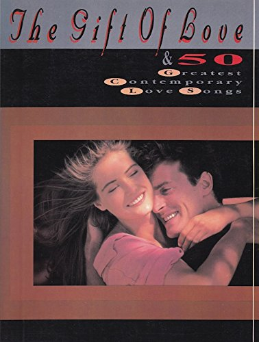 The Gift of Love & 50 Greatest Contemporary Love Songs (Not A Day Goes By Sheet Music)