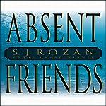Absent Friends | S. J. Rozan