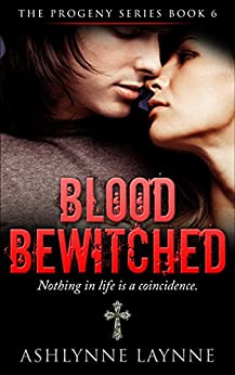 Blood Bewitched (The Progeny Series Book 6) by [Laynne, Ashlynne]