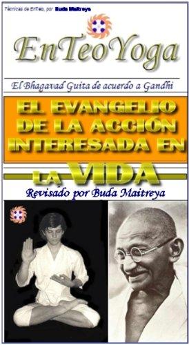 BUDDHA MAITREYA: LECCIÓN 17 - GANDHI Y EL BHAGAVAD GITA (Spanish Edition)
