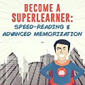 Become a SuperLearner: Learn Speed Reading and Advanced Memorization Audiobook by Jonathan A. Levi Narrated by Sean Lenhart