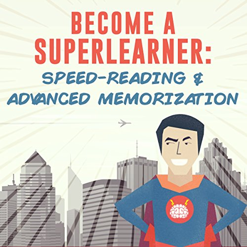 Become a SuperLearner: Learn Speed Reading and Advanced Memorization by Jonathan Levi