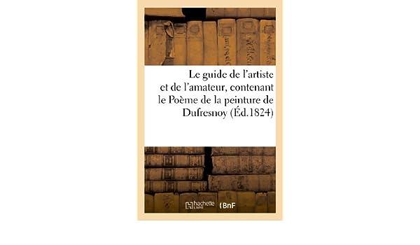 Le Guide De Lartiste Et De Lamateur Contenant Le Poeme De