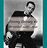 Dee Parker: Jimmy Dorsey #1 Recorded 1936 - 1941