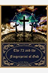 The 72 and the Fingerprint of God: Information for an Age of Awareness Paperback