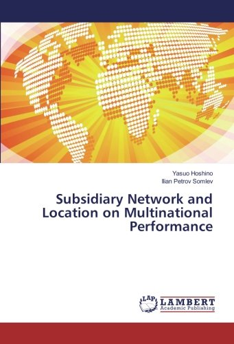 星野靖雄 (IPU・環太平洋大学),Ilian Petrov Somlev (Business Intelligence specialist)著『Subsidiary Network and Location on Multinational Performance』