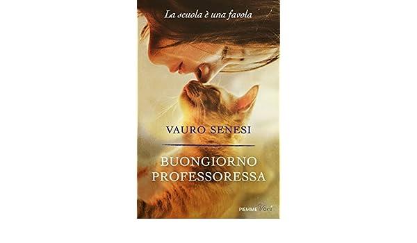 Amazon.com: Buongiorno professoressa: La scuola è una favola (Italian Edition) eBook: Vauro Senesi: Kindle Store