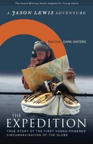 Dark Waters (Young Adult Adaptation): True story of the first human-powered circumnavigation of the Earth (The Expedition) (Volume 1) PDF