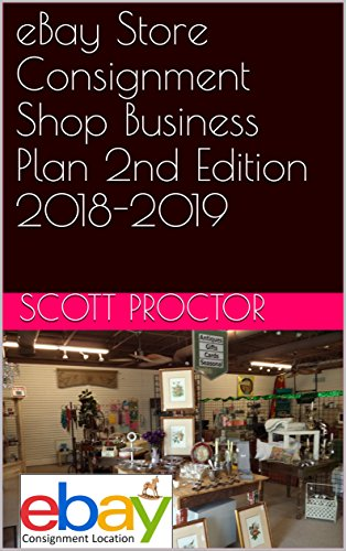 eBay Store Consignment Shop Business Plan 2nd Edition 2018-2019
