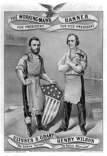 Photo Reprint The working-man's banner. For President, Ulysses S. Grant, The Galena Tanner. For - Natick The Collection