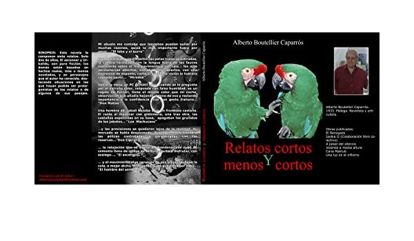 Amazon.com: RELATOS CORTOS Y MENOS CORTOS (Spanish Edition) eBook: ALBERTO BOUTELLIER CAPARROS: Kindle Store