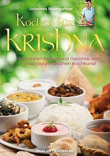 Kochen für Krishna Taschenbuch – 15. Februar 2013 Johannes Baumgartner Kochen für Krishna Hans-Nietsch-Verlag 3862642283