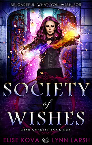 Society of Wishes (Age of Magic: Wish Quartet Book 1)