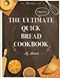 The Ultimate Quick Bread Cookbook Vol. 1: Feel the Spirit in Your Little Kitchen with 500 SPECIAL Quick Bread Recipes! (Biscuits Cookbook, Cornbread ... (Quick Bread Territory) (Volume 1)