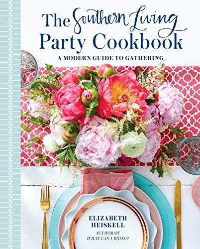 The Southern Living Party Cookbook: A Modern Guide to ()
