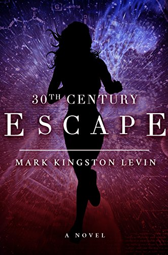 30th Century: Escape by Mark Kingston Levin