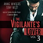 The Vigilante's Lover, Volume 3: A Romantic Suspense Thriller | Annie Winters,Tony West