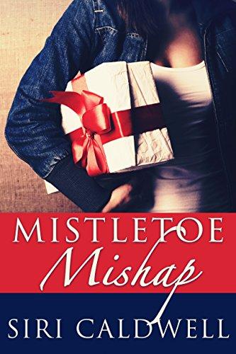 Mistletoe Mishap by [Caldwell, Siri]